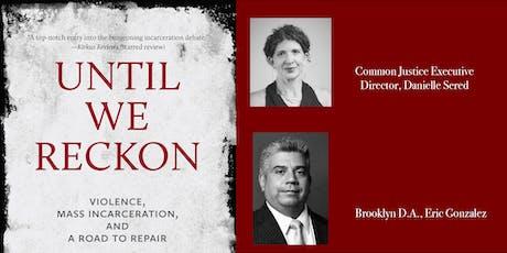 Until We Reckon: Danielle Sered & Brooklyn District Attorney Eric Gonzalez tickets