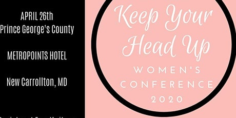 KEEP YOUR HEAD UP WOMEN'S CONFERENCE tickets