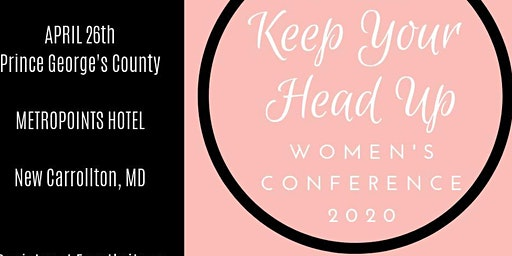 KEEP YOUR HEAD UP WOMEN'S CONFERENCE