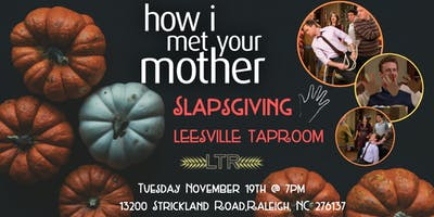 How I Met Your Mother  Slapsgiving Trivia at Leesville Taproom
