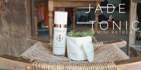 Jade & Tonic Mini Retreat tickets