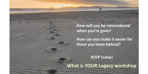 What is YOUR Legacy? (September 26 - Frisbie Senior Center)