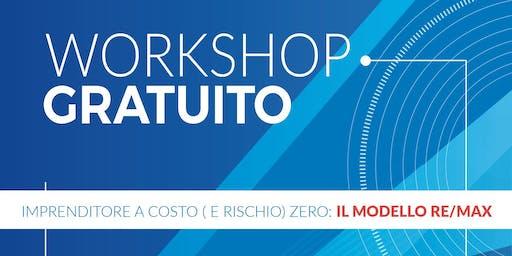 WORKSHOP GRATUITO: IMPRENDITORE A COSTO (E RISCHIO) ZERO: IL MODELLO RE/MAX