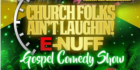 Church Folk Ain't Laughin E-Nuff tickets