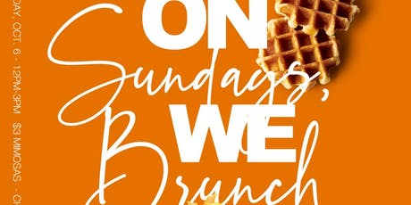 On Sundays, WE BRUNCH tickets
