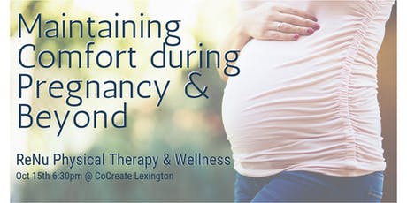 Maintaining Comfort During Pregnancy, Delivery and Beyond tickets