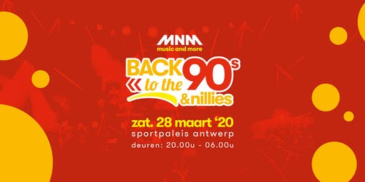 MNM Back to the 90s & Nillies 2020 - ZATERDAG 28 MAART
