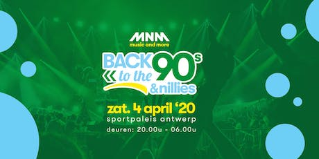 MNM Back to the 90s & Nillies 2020 - ZATERDAG 4 APRIL tickets