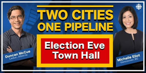 Cross Country Checkup - Two Cities, One Pipeline. Your Vote.