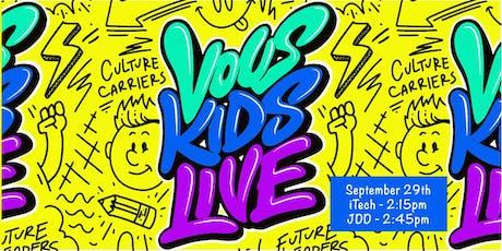 VOUS KIDS LIVE tickets