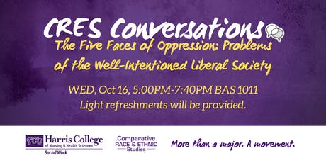 CRES CONVERSATIONS - The Five Faces of Oppression: Problems of the Well-Intentioned Liberal Society tickets