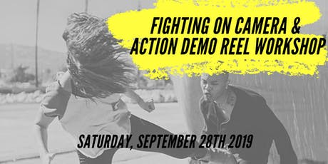 FIGHTING ON CAMERA AND ACTION DEMO REEL  WORKSHOP tickets