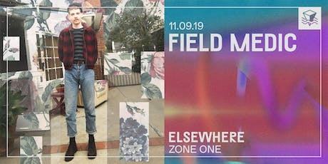 Field Medic @ Elsewhere (Zone One) tickets