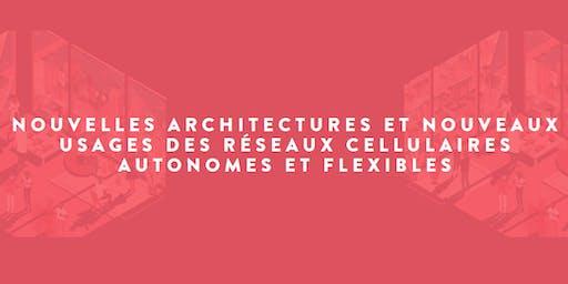 NOUVELLES ARCHITECTURES ET NOUVEAUX USAGES DE RÉSEAUX CELLULAIRES AUTONOMES