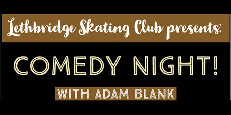 Lethbridge Skating Club presents: Comedy Night!  tickets