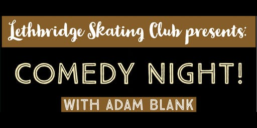 Lethbridge Skating Club presents: Comedy Night!