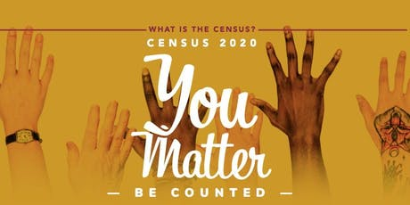 Shaping the Future Of Our Community - 2020 Census Information tickets