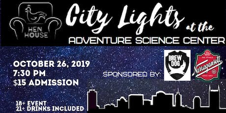 Hen House City Lights at Adventure Science Center tickets