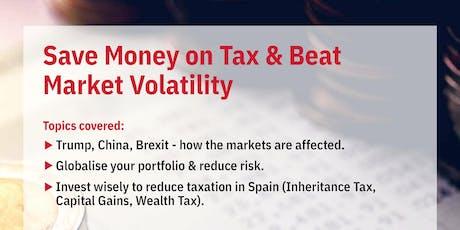 Saving Money on Tax & Beating Market Volatility tickets