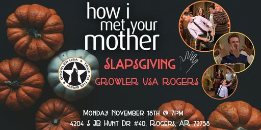 How I Met Your Mother  Slapsgiving Trivia at Growler USA Rogers