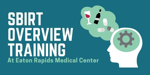 SBIRT Overview Training - Eaton Rapids Medical Center