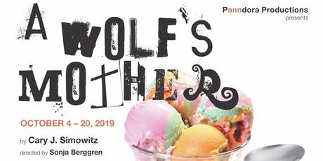 A WOLF'S MOTHER Opening Night / Closing Matinee tickets