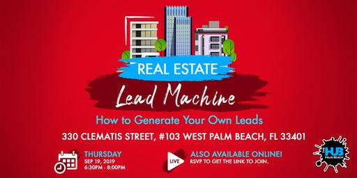 Real Estate Lead Machine: How to Generate Your Own Leads
