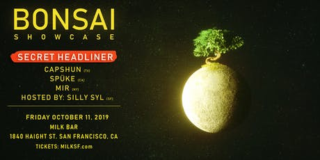Bonsai Showcase w/Secret Headliner tickets