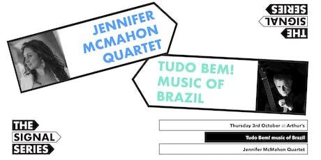 Signal Series October: Tudo Bem! | Jennifer McMahon Quartet tickets