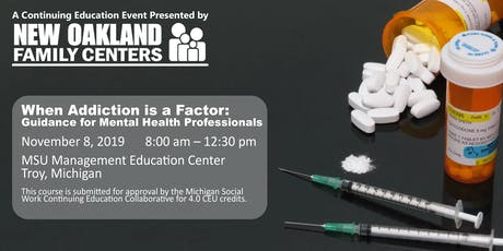 When Addiction is a Factor: Guidance for Mental Health Professionals tickets