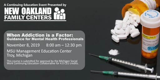 When Addiction is a Factor: Guidance for Mental Health Professionals