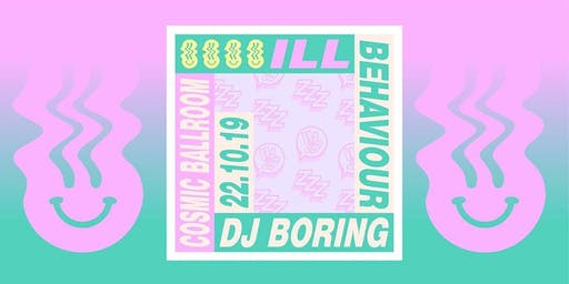 Ill Behaviour presents DJ Boring