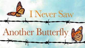 """I Never Saw Another Butterfly"""