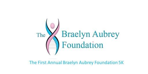 The First Annual Braelyn Aubrey Foundation 5K