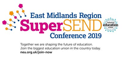NEU East Midlands Regional SuperSEND Conference