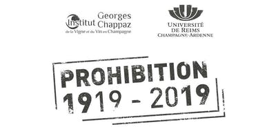 1919-2019 PROHIBITION - Colloque international et pluridisciplinaire, Reims