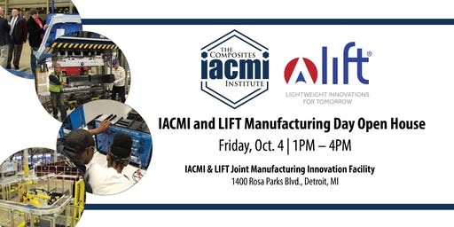 IACMI and LIFT Manufacturing Day Open House