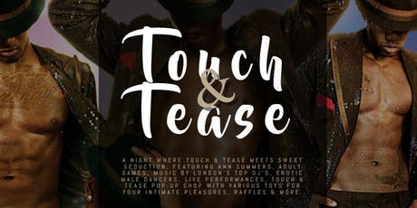 TOUCH & TEASE | LONDON'S ULTIMATE ANN SUMMERS LADIES NIGHT tickets