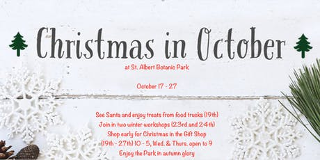 Christmas in October at St. Albert Botanic Park tickets
