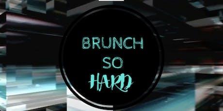 Brunch So Hard! 10/6/2019 tickets