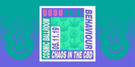 Ill Behaviour presents Chaos In The CBD tickets