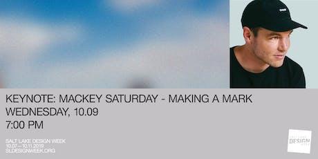 Mackey Saturday: Making a Mark tickets
