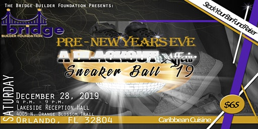 The Bridge Builder Foundation: SNEAKER BALL 2019, A BLACKOUT AFFAIR