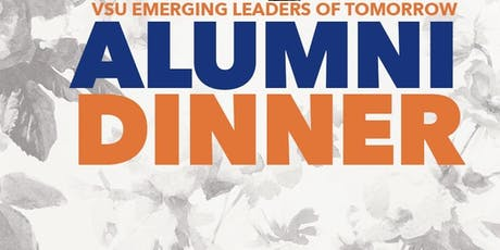 VSU EMERGING LEADERS OF TOMORROW ALUMNI DINNER tickets