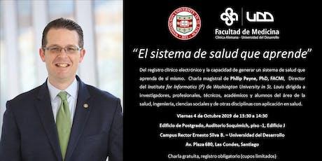 """""""El sistema de salud que aprende"""" charla del dr. Philip Payne, PhD, FACMI entradas"""