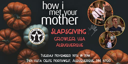 How I Met Your Mother Slapsgiving Trivia at Growler USA Albuquerque