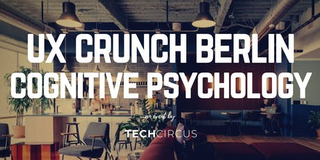 UX Crunch Berlin: Cognitive Psychology and Behavioural Design tickets