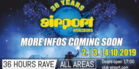 36 YEARS AIRPORT - 36 hours Rave ! Tickets