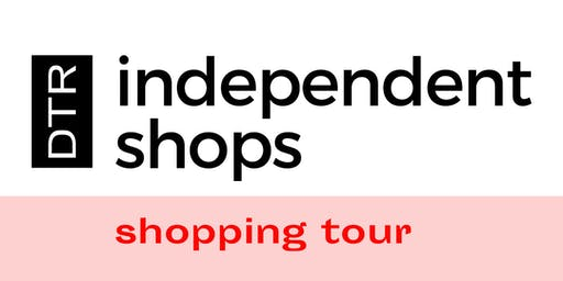 DTR Independent Shops Guided Shopping Tour: East