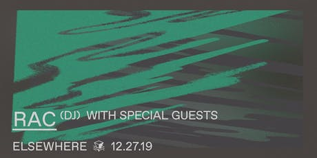 RAC (DJ Set) @ Elsewhere (Hall) tickets